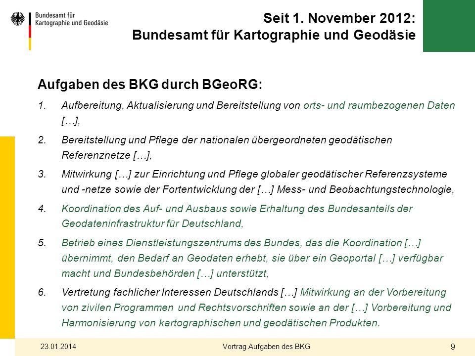 Seit 1. November 2012: Bundesamt für Kartographie und Geodäsie