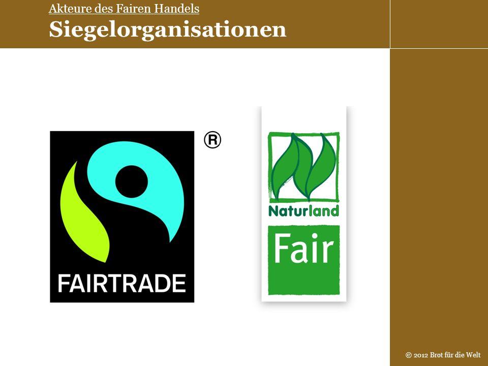 Akteure des Fairen Handels Siegelorganisationen