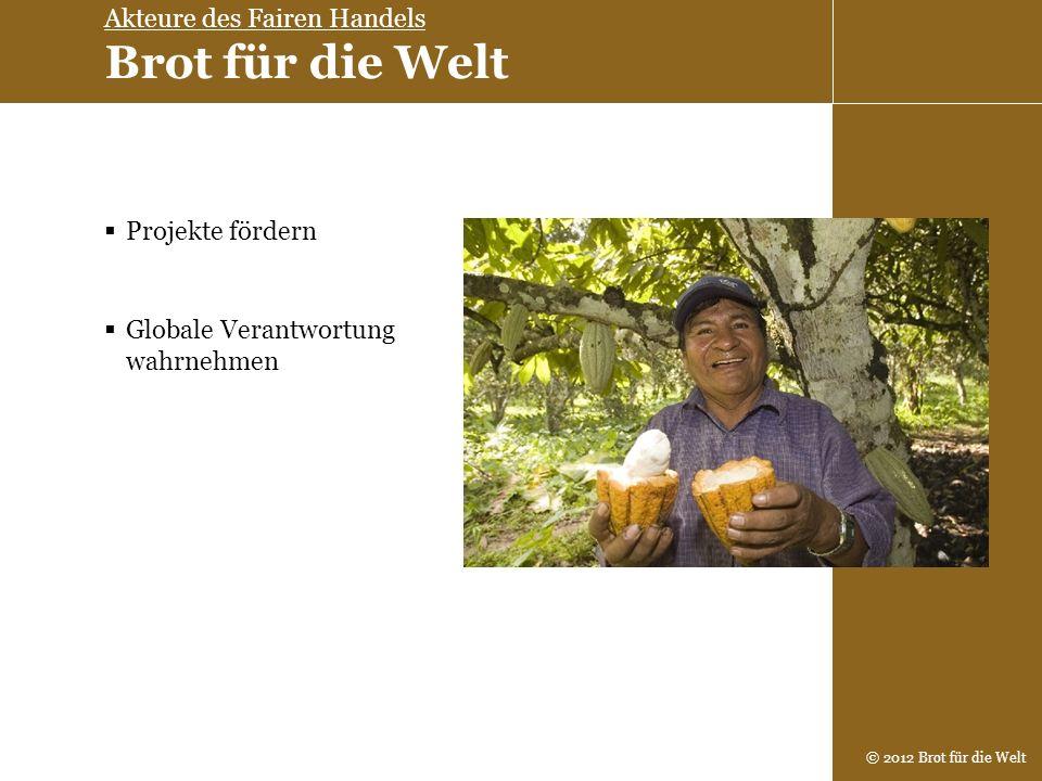 Akteure des Fairen Handels Brot für die Welt