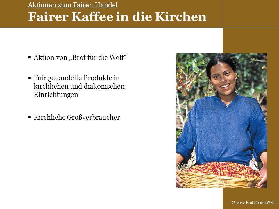 Aktionen zum Fairen Handel Fairer Kaffee in die Kirchen