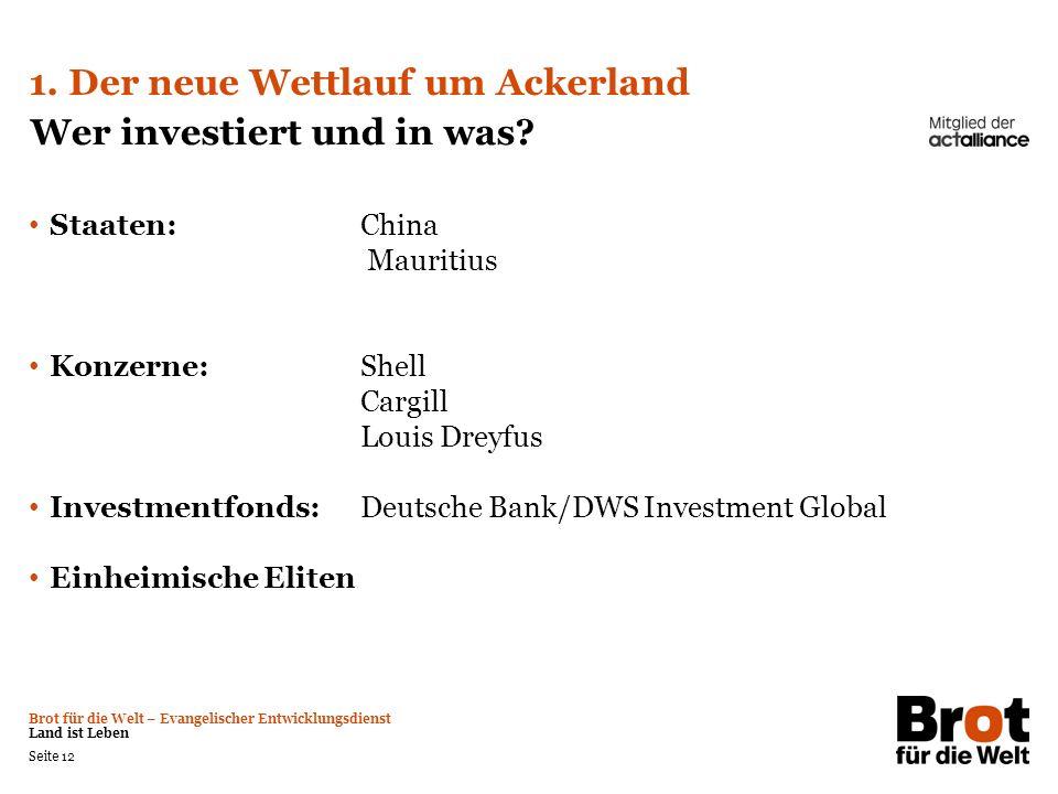 1. Der neue Wettlauf um Ackerland Wer investiert und in was