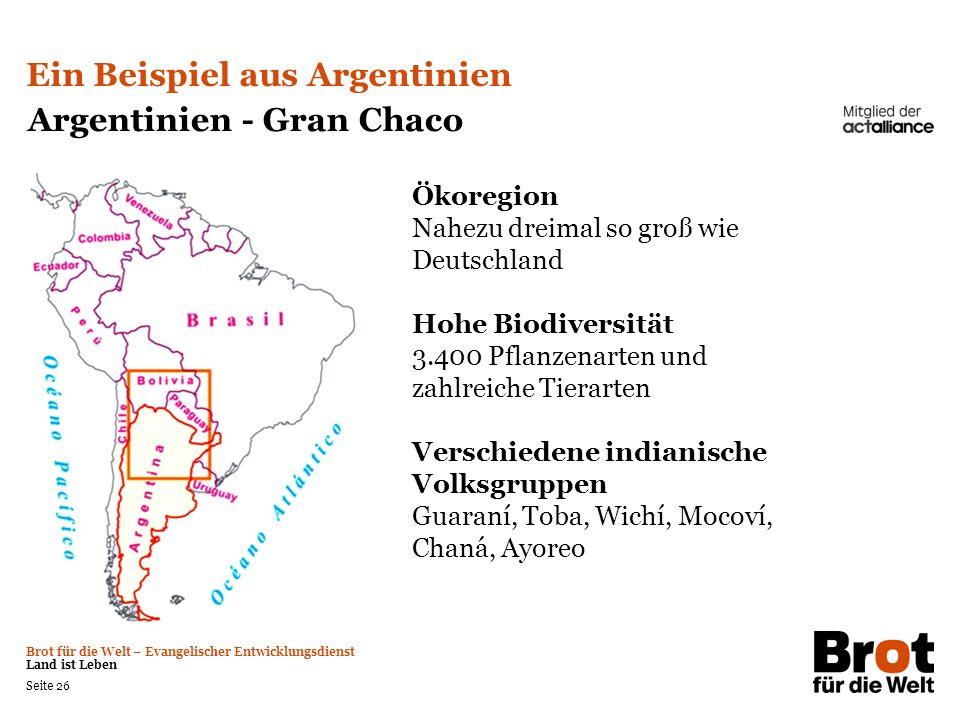 Ein Beispiel aus Argentinien Argentinien - Gran Chaco