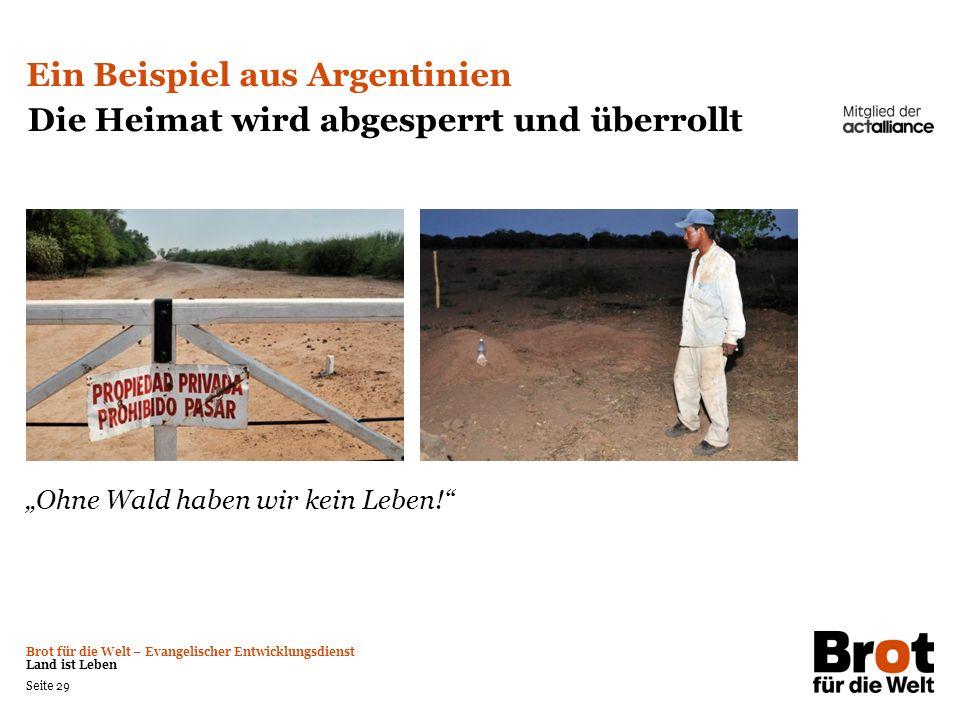 Ein Beispiel aus Argentinien Die Heimat wird abgesperrt und überrollt