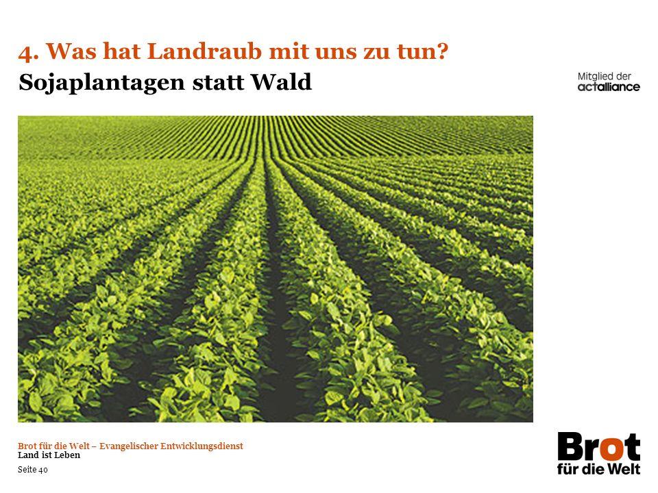 4. Was hat Landraub mit uns zu tun Sojaplantagen statt Wald