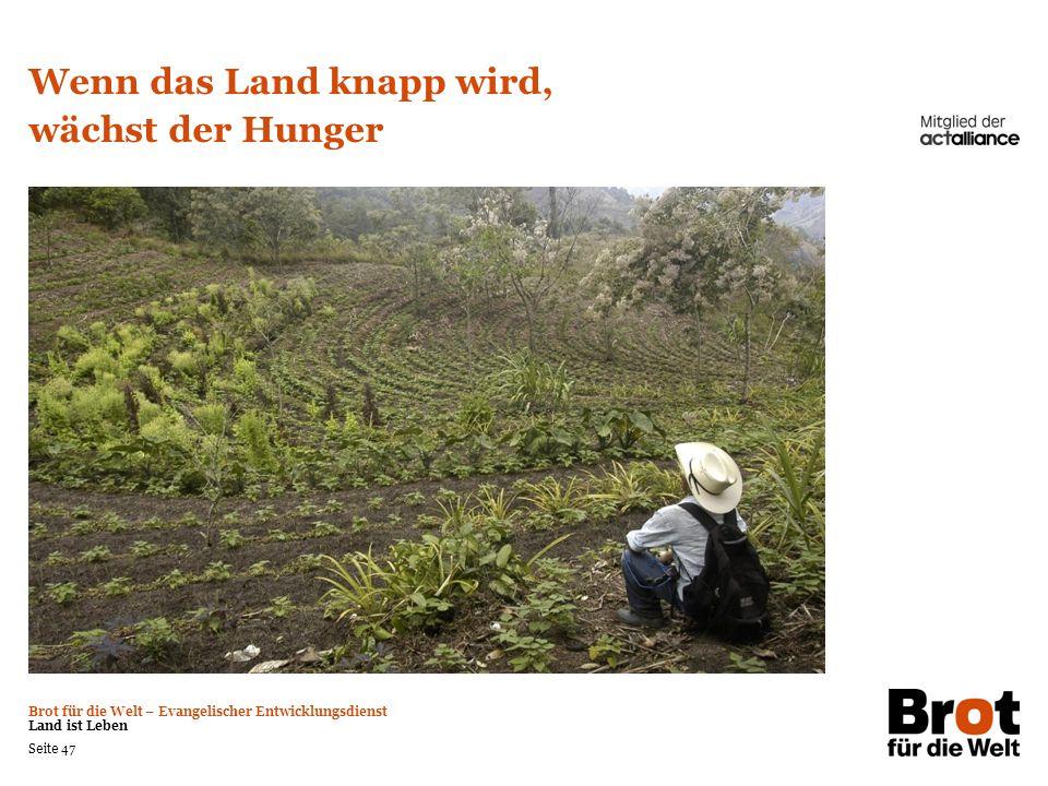 Wenn das Land knapp wird, wächst der Hunger