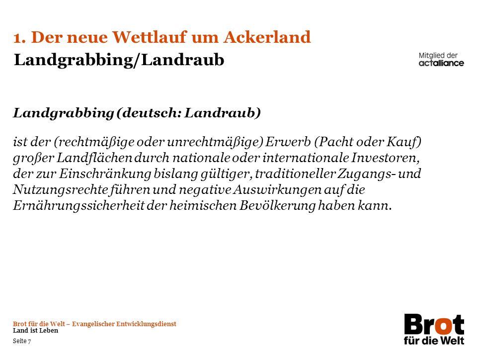1. Der neue Wettlauf um Ackerland Landgrabbing/Landraub