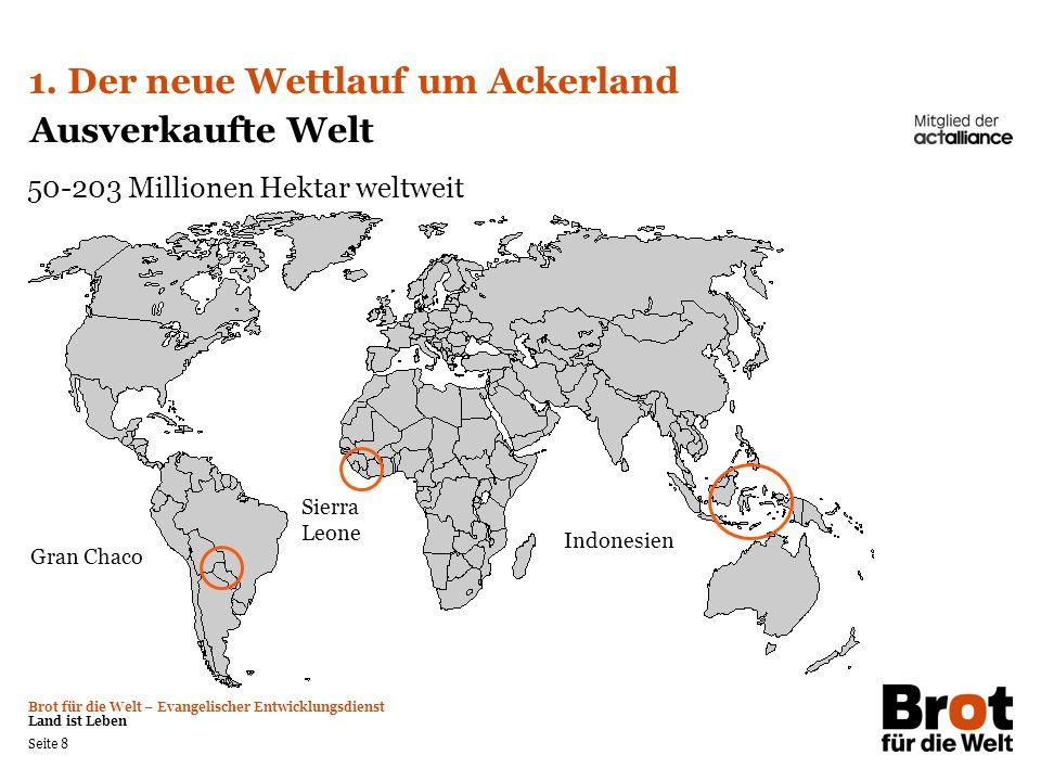 1. Der neue Wettlauf um Ackerland Ausverkaufte Welt