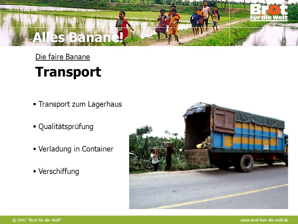 Die faire Banane Transport