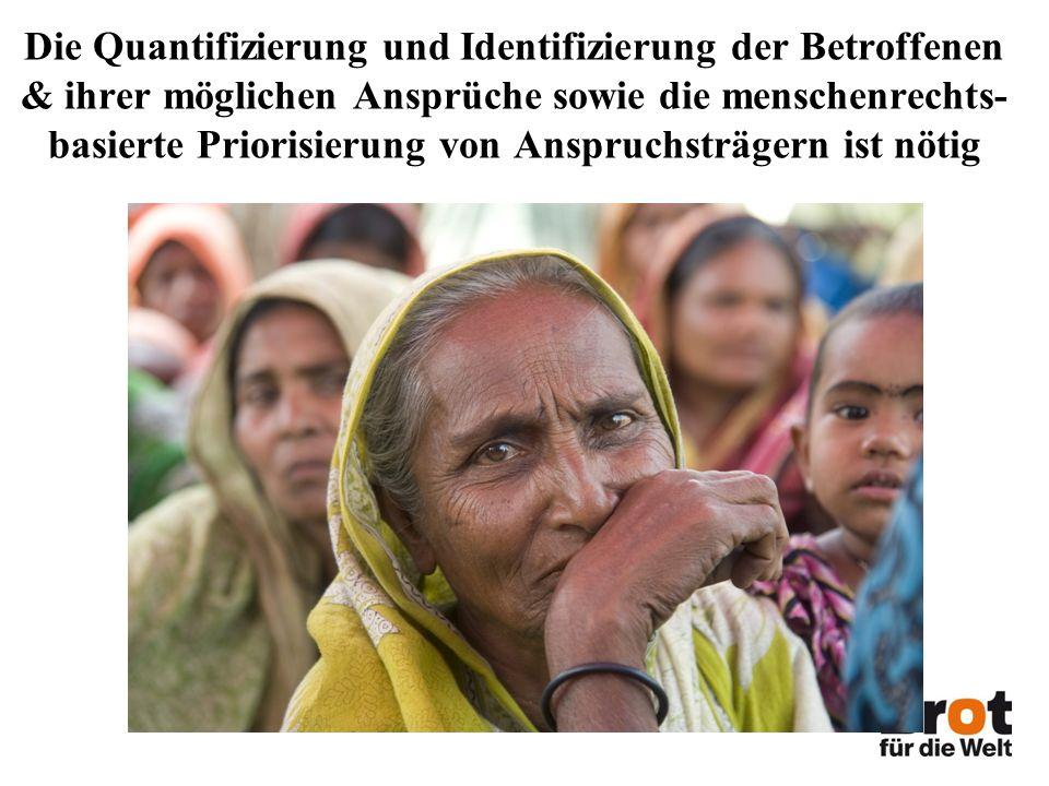 Die Quantifizierung und Identifizierung der Betroffenen & ihrer möglichen Ansprüche sowie die menschenrechts-basierte Priorisierung von Anspruchsträgern ist nötig