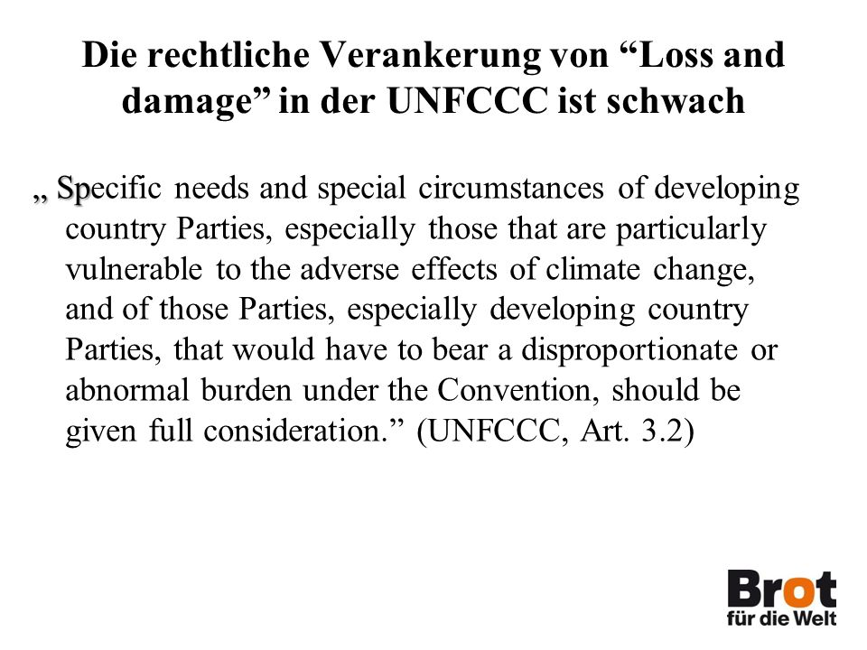 Die rechtliche Verankerung von Loss and damage in der UNFCCC ist schwach