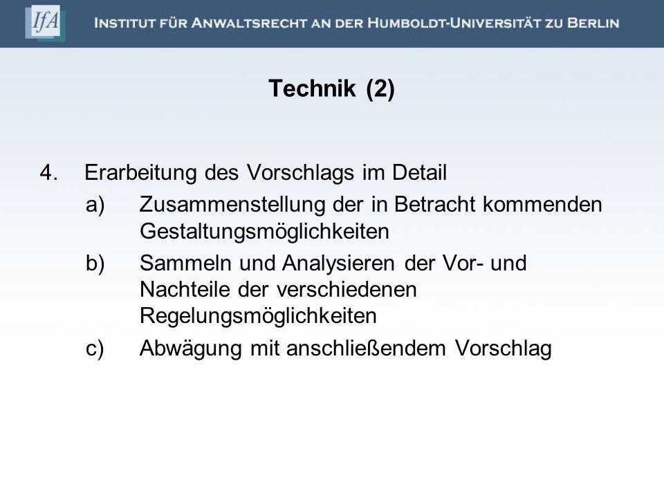 Technik (2) Erarbeitung des Vorschlags im Detail
