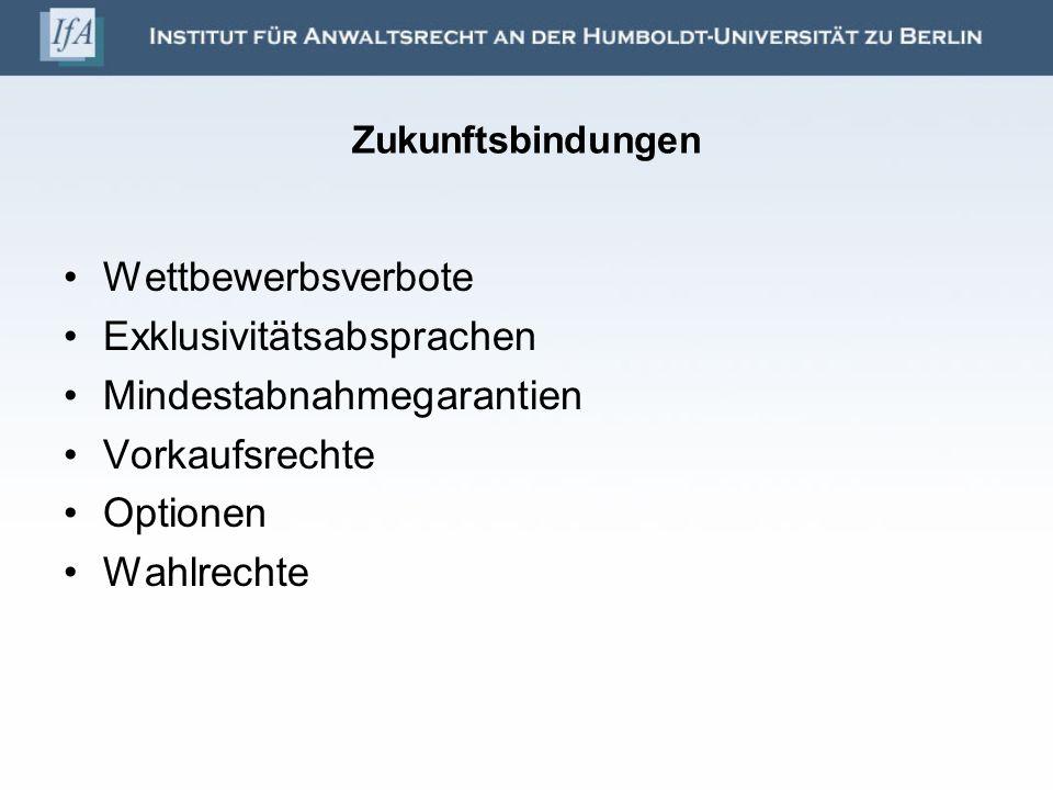 Exklusivitätsabsprachen Mindestabnahmegarantien Vorkaufsrechte