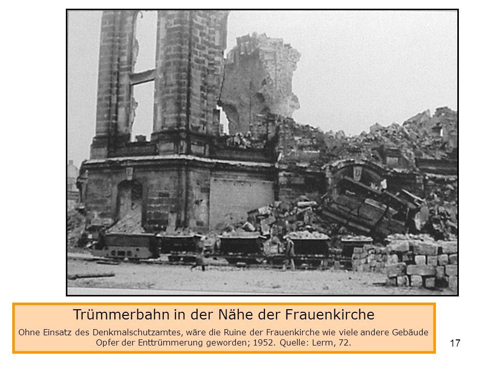 Trümmerbahn in der Nähe der Frauenkirche