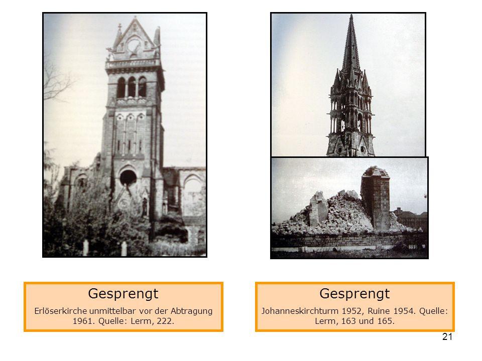 Gesprengt Gesprengt Links: Erlöserkirche, rechts: Johanneskirchturm