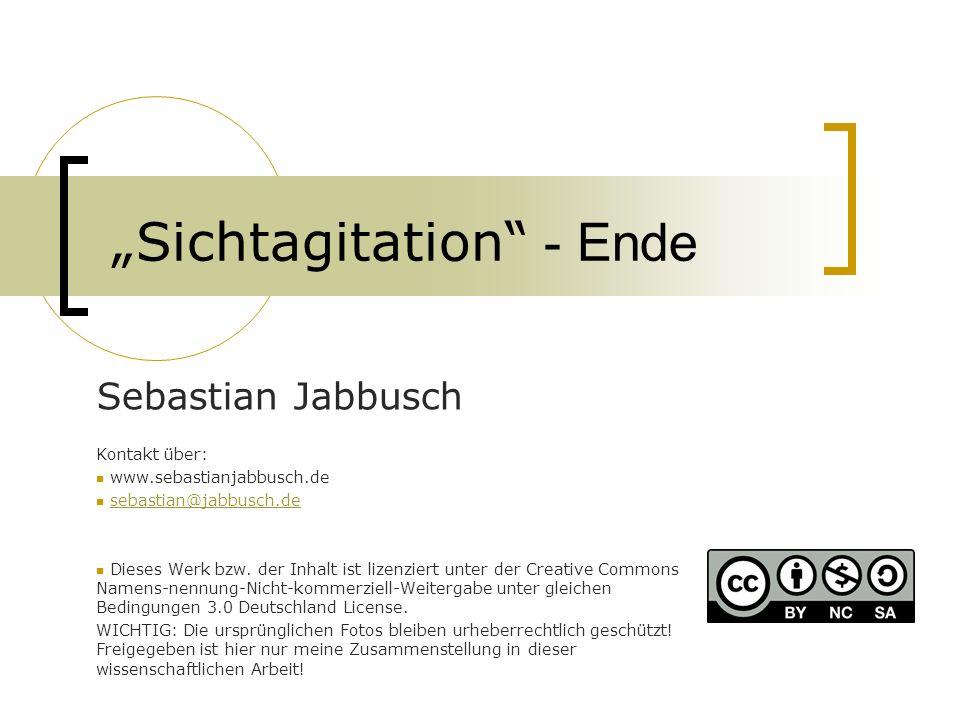 """Sichtagitation - Ende"