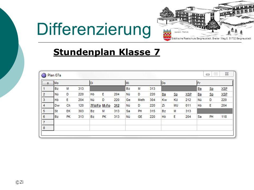 Differenzierung Stundenplan Klasse 7 ©Zi