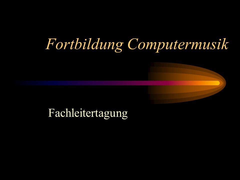 Fortbildung Computermusik