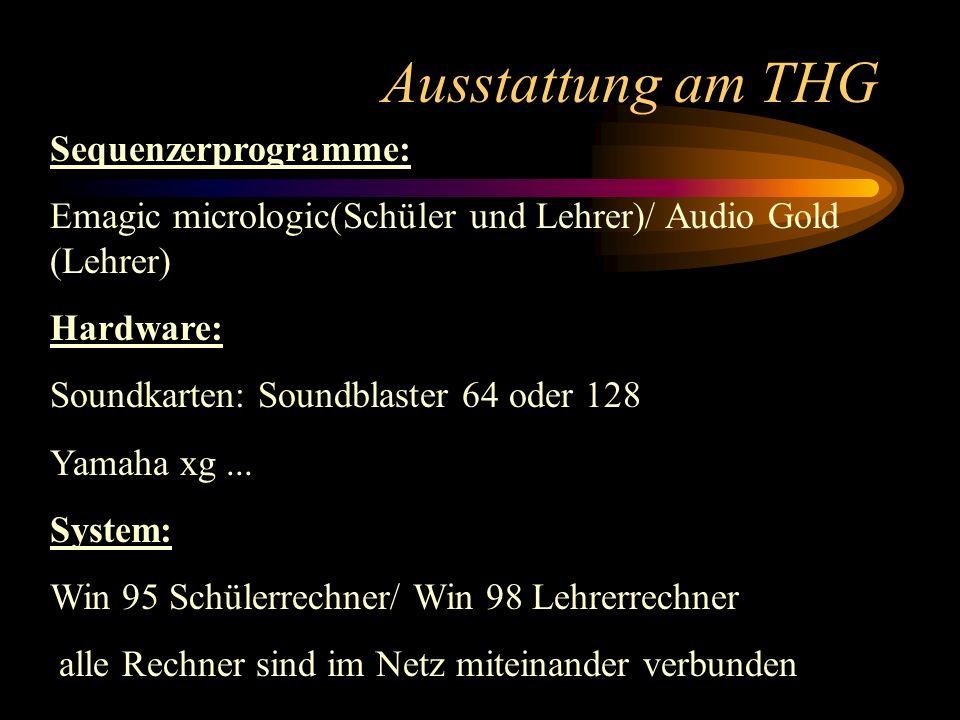 Ausstattung am THG Sequenzerprogramme: