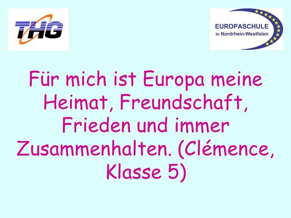 Für mich ist Europa meine Heimat, Freundschaft, Frieden und immer Zusammenhalten.