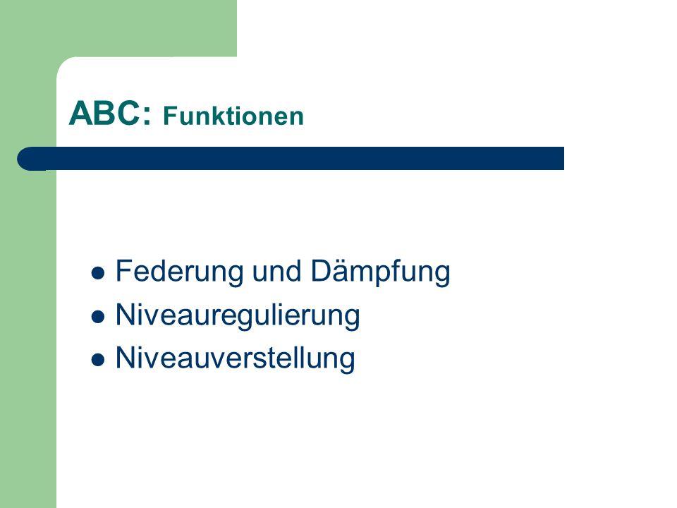 ABC: Funktionen Federung und Dämpfung Niveauregulierung