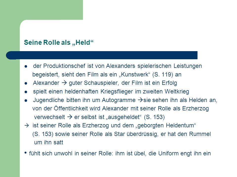 """Seine Rolle als """"Held der Produktionschef ist von Alexanders spielerischen Leistungen. begeistert, sieht den Film als ein """"Kunstwerk (S. 119) an."""