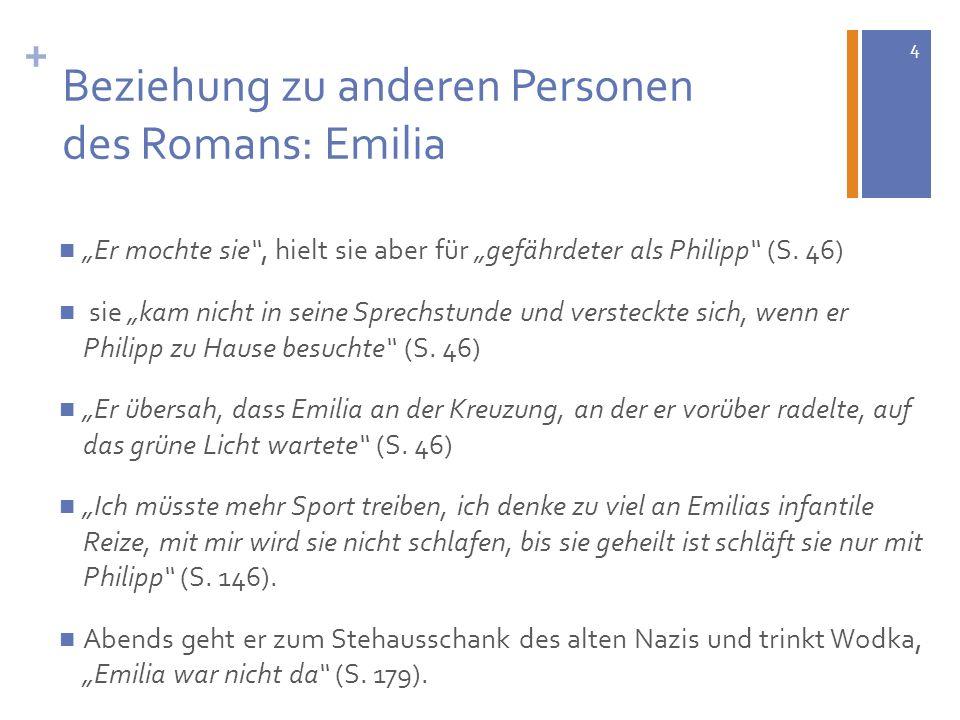 Beziehung zu anderen Personen des Romans: Emilia