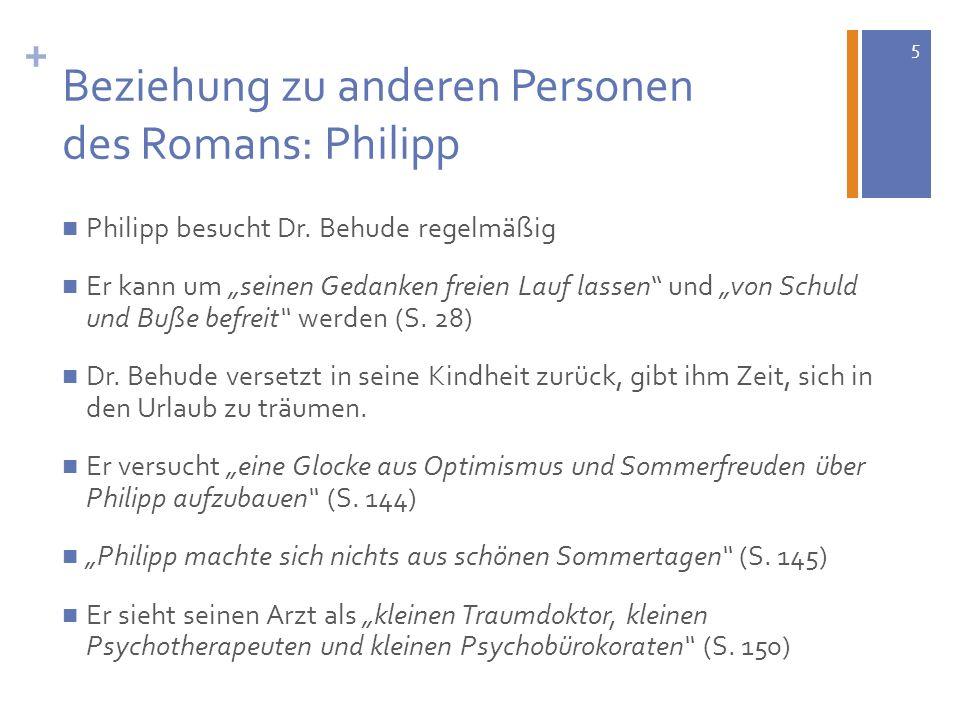 Beziehung zu anderen Personen des Romans: Philipp