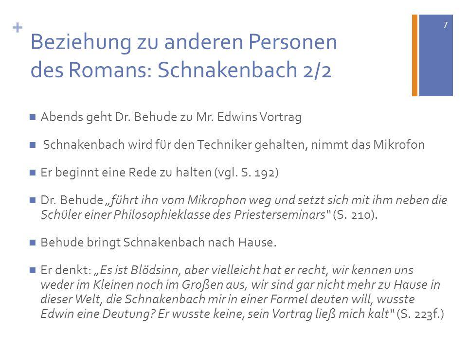 Beziehung zu anderen Personen des Romans: Schnakenbach 2/2
