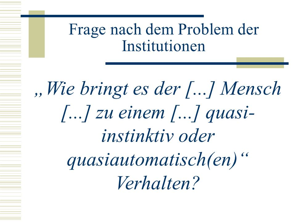 Frage nach dem Problem der Institutionen