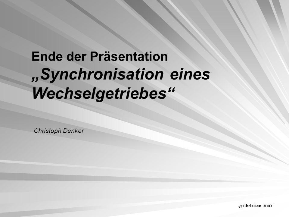 """Ende der Präsentation """"Synchronisation eines Wechselgetriebes"""