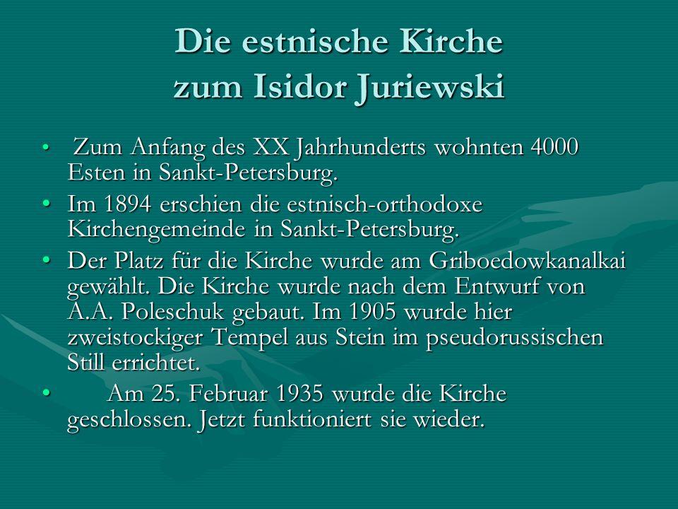 Die estnische Kirche zum Isidor Juriewski