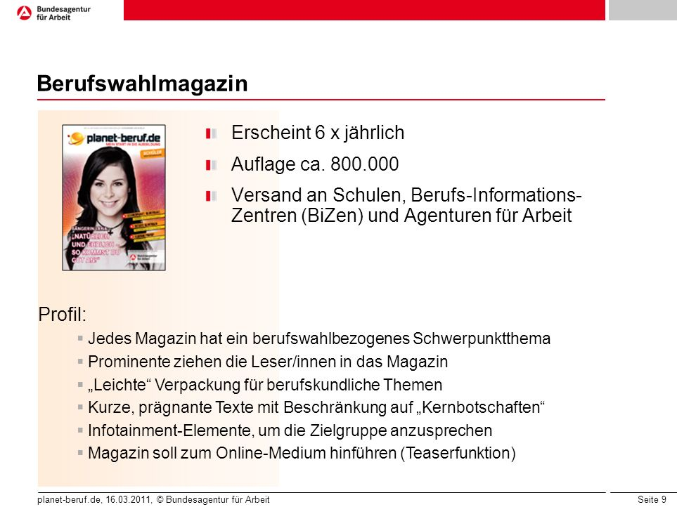 Berufswahlmagazin Erscheint 6 x jährlich Auflage ca. 800.000