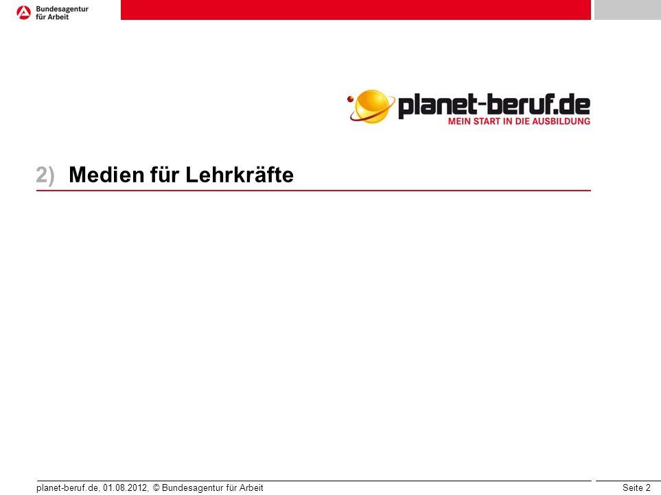 Medien für Lehrkräfte planet-beruf.de, 01.08.2012, © Bundesagentur für Arbeit