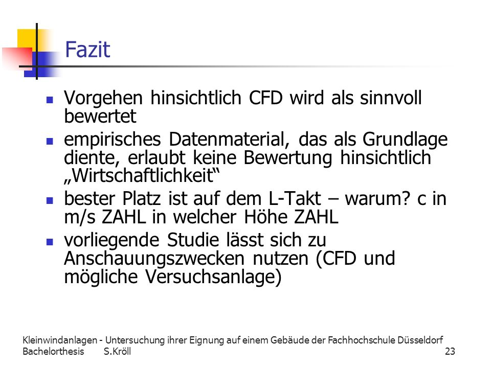 Fazit Vorgehen hinsichtlich CFD wird als sinnvoll bewertet