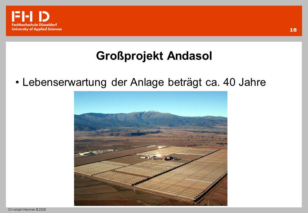 Großprojekt Andasol Lebenserwartung der Anlage beträgt ca. 40 Jahre