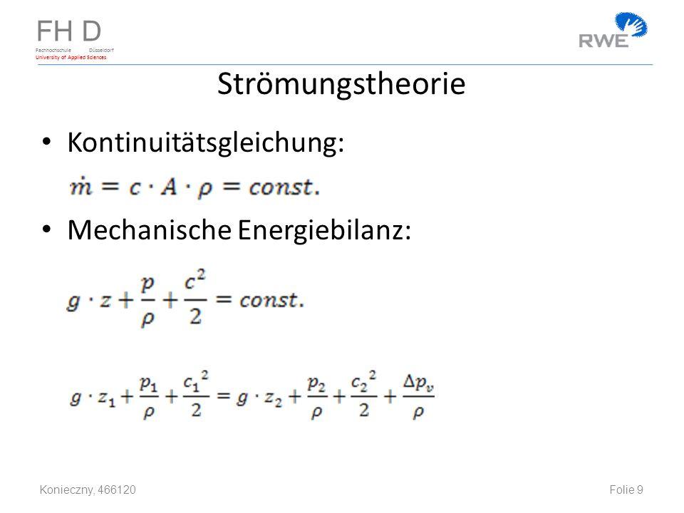 Strömungstheorie Kontinuitätsgleichung: Mechanische Energiebilanz: