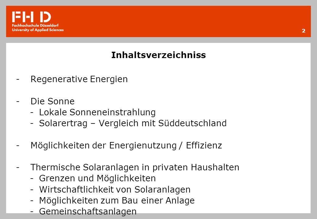 Inhaltsverzeichniss Regenerative Energien. Die Sonne. Lokale Sonneneinstrahlung. Solarertrag – Vergleich mit Süddeutschland.