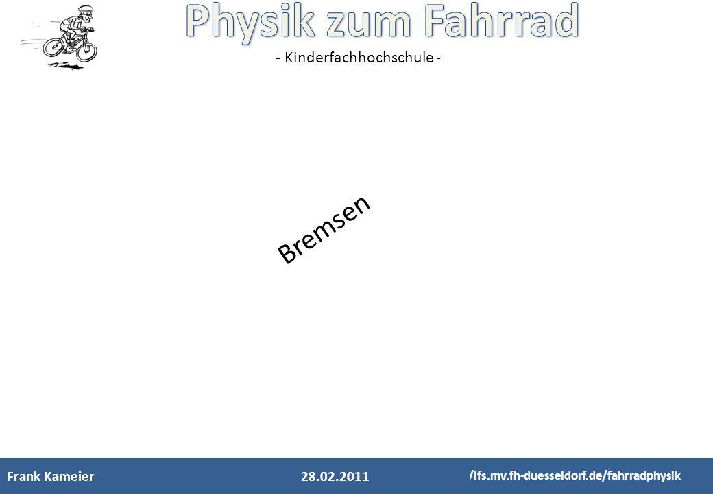 Bremsen Frank Kameier 28.02.2011 http://ifs.mv.fh-duesseldorf.de/fahrradphysik 2