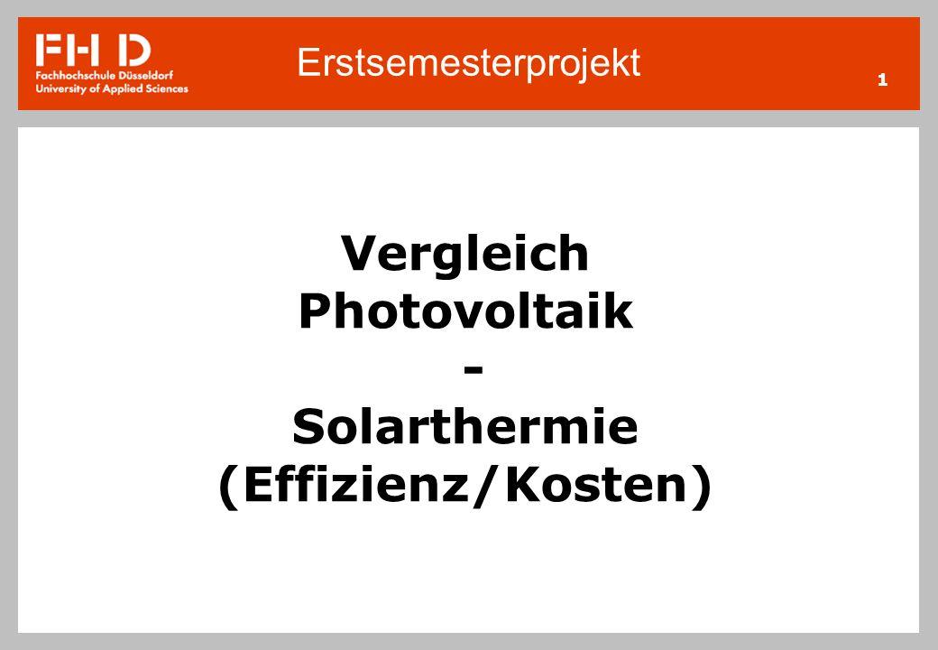 Vergleich Photovoltaik - Solarthermie (Effizienz/Kosten)