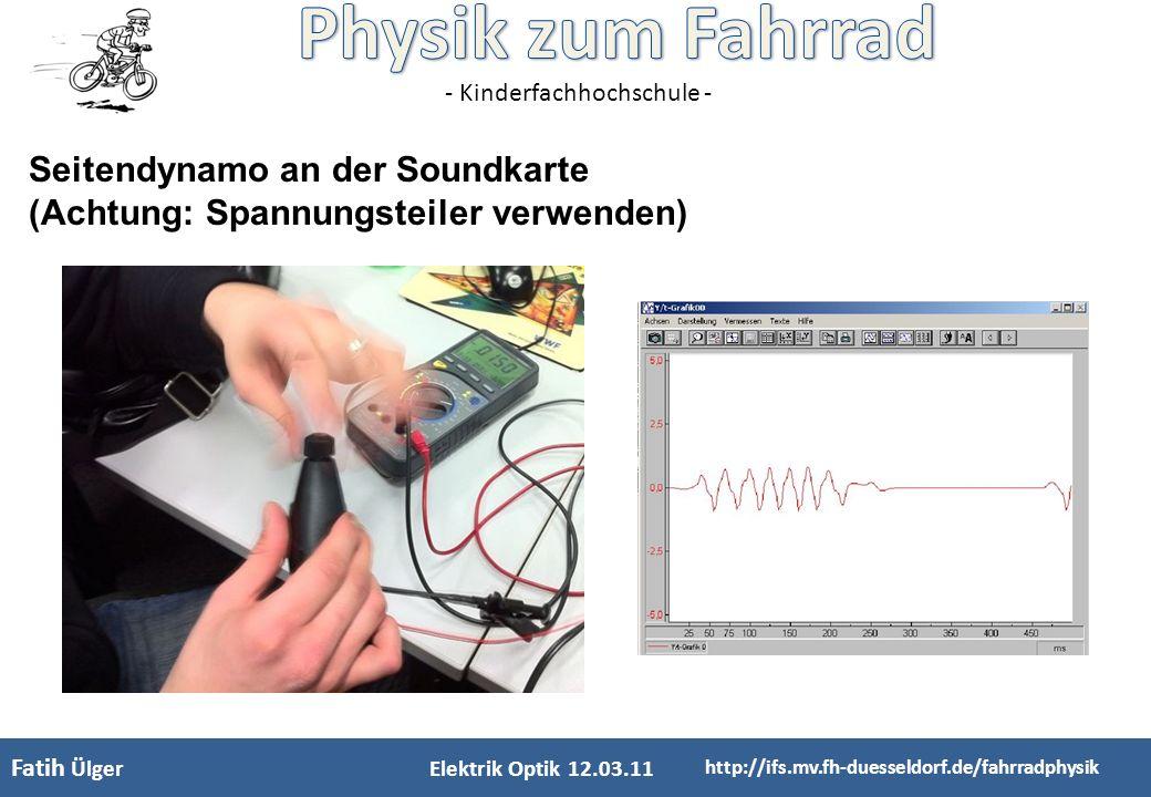Seitendynamo an der Soundkarte (Achtung: Spannungsteiler verwenden)