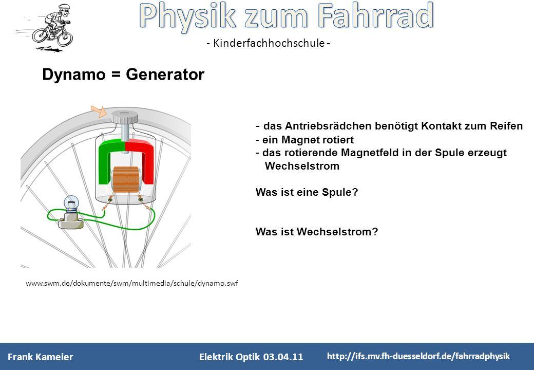 Dynamo = Generator das Antriebsrädchen benötigt Kontakt zum Reifen