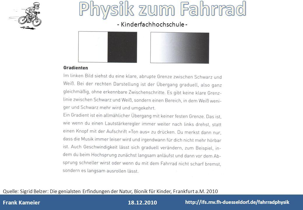 Quelle: Sigrid Belzer: Die genialsten Erfindungen der Natur, Bionik für Kinder, Frankfurt a.M. 2010
