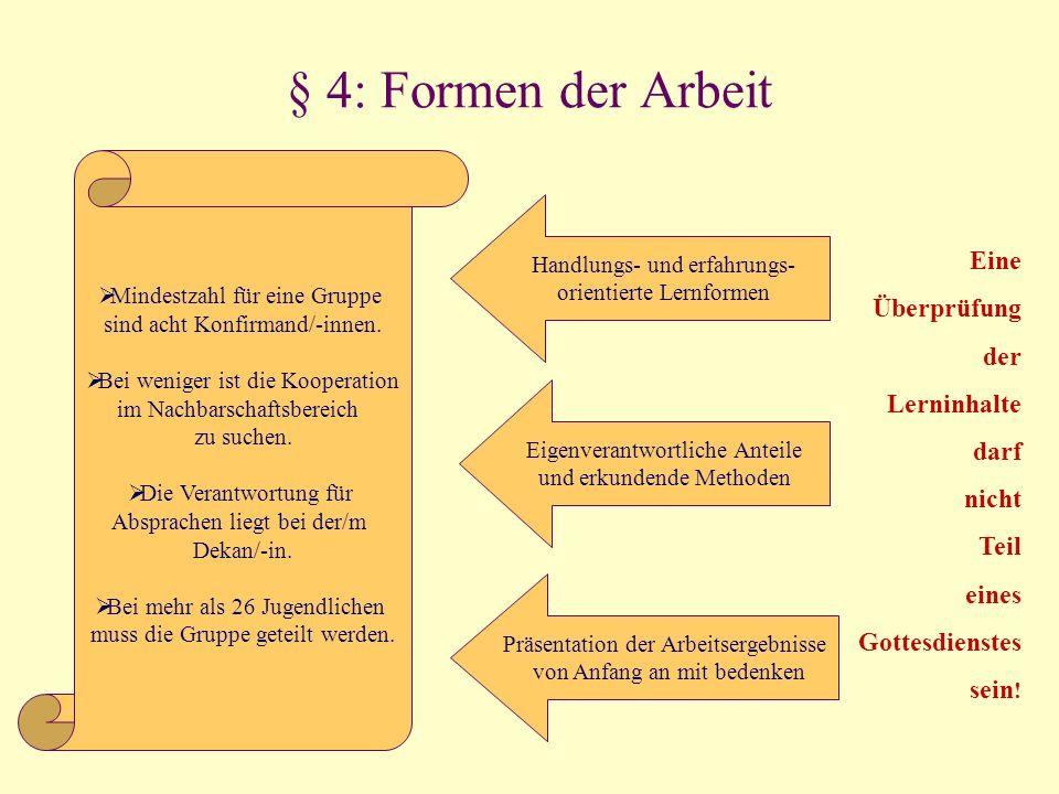 § 4: Formen der Arbeit Eine Überprüfung der Lerninhalte darf nicht