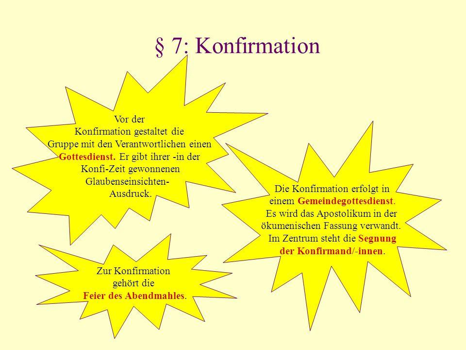 § 7: Konfirmation Vor der Konfirmation gestaltet die