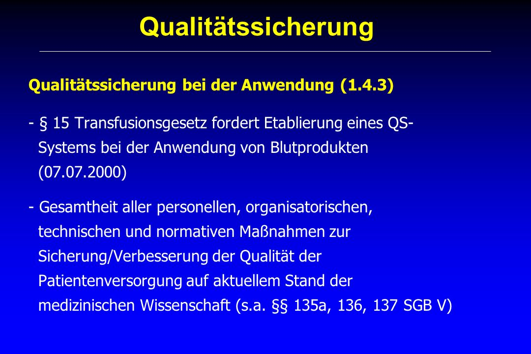 Qualitätssicherung Qualitätssicherung bei der Anwendung (1.4.3)