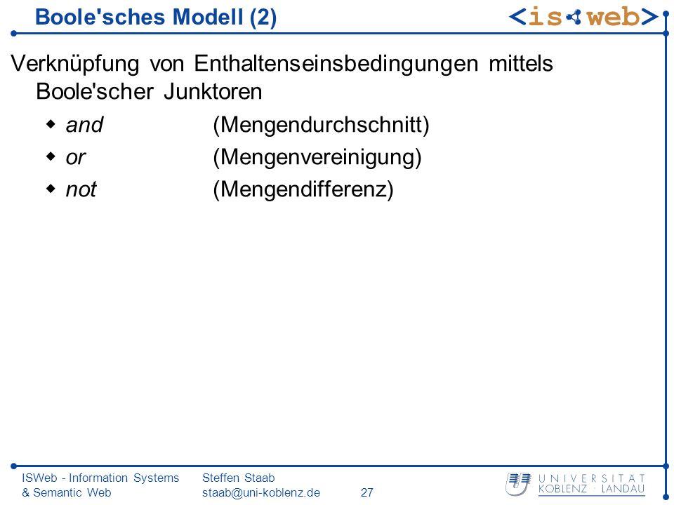 Boole sches Modell (2) Verknüpfung von Enthaltenseinsbedingungen mittels Boole scher Junktoren. and (Mengendurchschnitt)