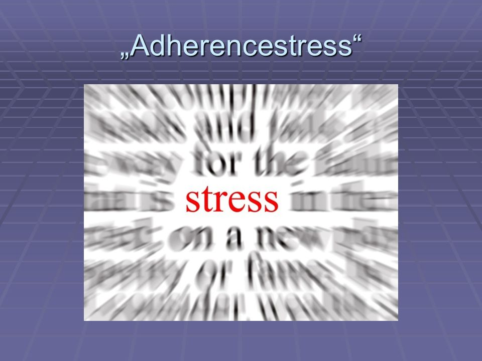 """Adherencestress"