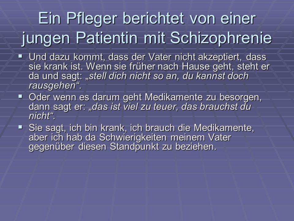 Ein Pfleger berichtet von einer jungen Patientin mit Schizophrenie