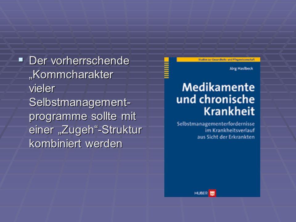"""Der vorherrschende """"Kommcharakter vieler Selbstmanagement-programme sollte mit einer """"Zugeh -Struktur kombiniert werden"""