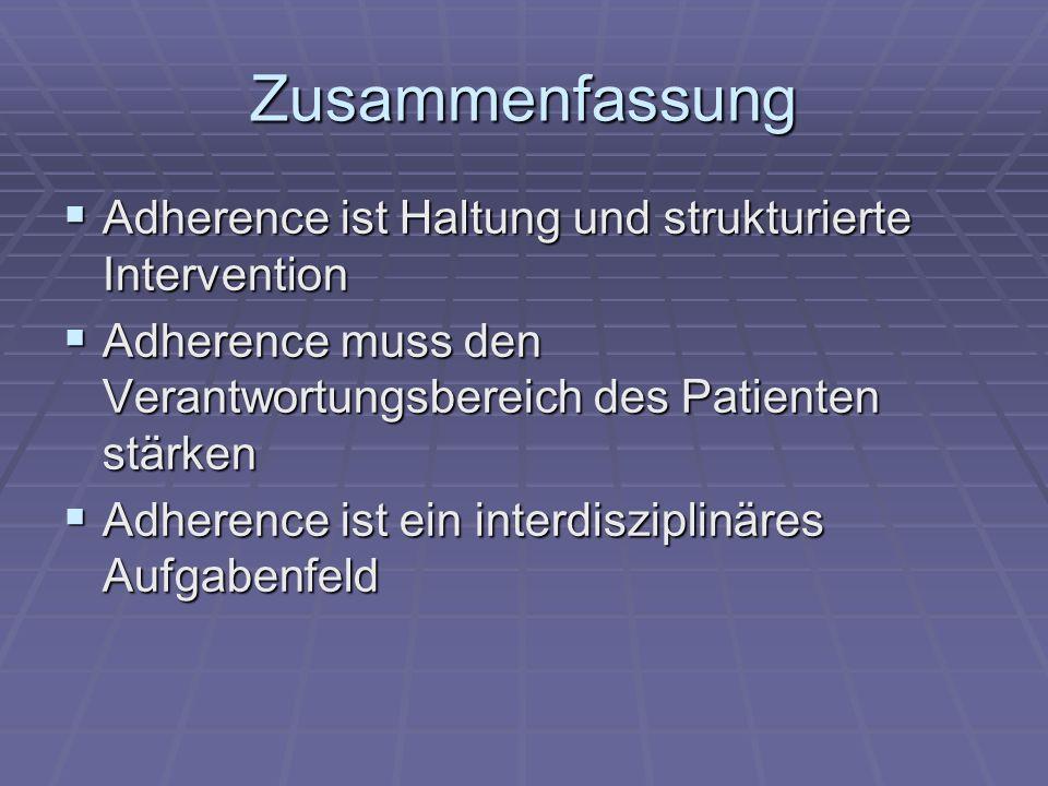 Zusammenfassung Adherence ist Haltung und strukturierte Intervention